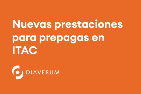 Nuevas prestaciones para prepagas en ITAC